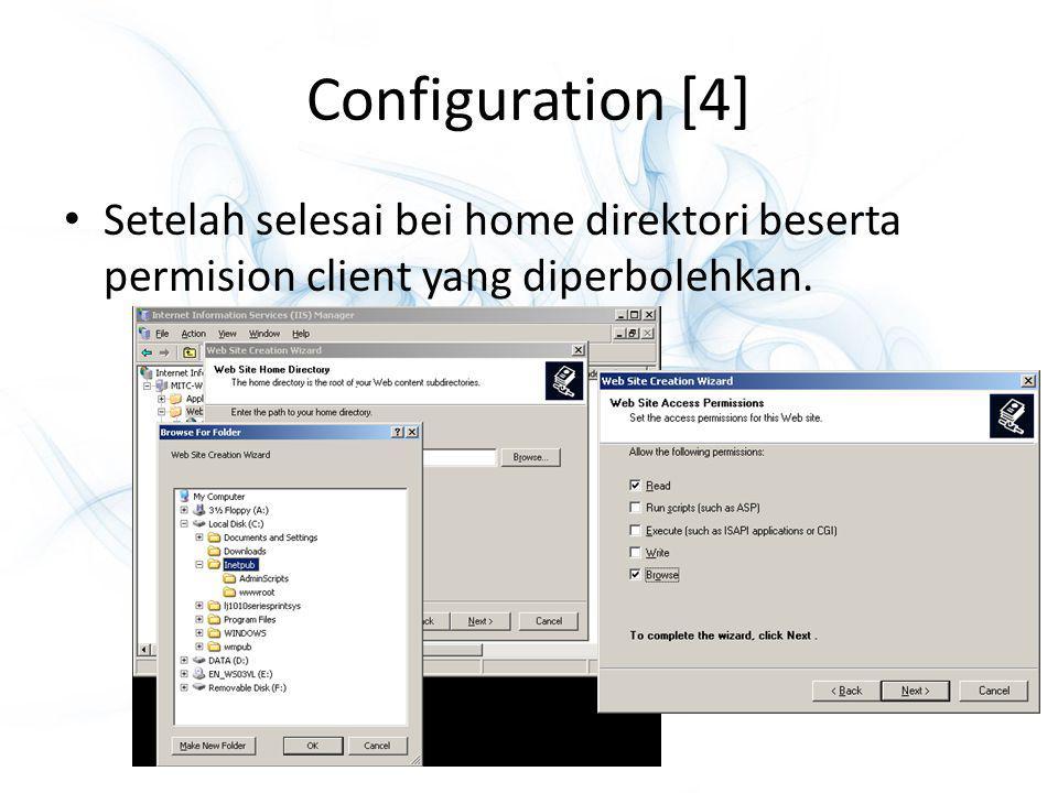 Configuration [4] Setelah selesai bei home direktori beserta permision client yang diperbolehkan.